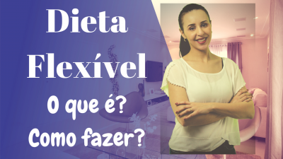 Dieta Flexível – Vídeo